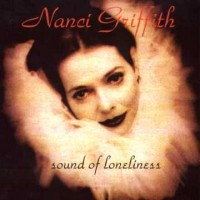 Purchase Nanci Griffith - Sound Of Loneliness