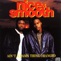 Purchase Nice & Smooth - Ain't A Damn Thing Changed
