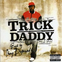 Purchase Trick Daddy - Back By Thug Demand