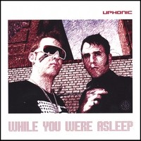 Purchase Uphonic - While You Were Sleeping