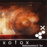 Purchase Xotox - Dokumentation I : Ton (Limited Edition)