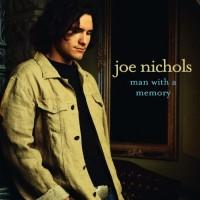 Purchase Joe Nichols - Man With A Memory