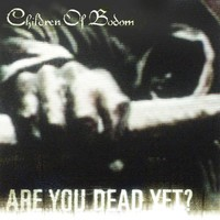 Purchase Children Of Bodom - Are You Dead Yet?