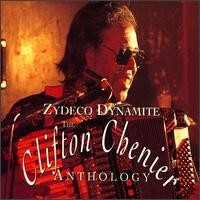 Purchase Clifton Chenier - Zydeco Dynamite:  The Clifton Chenier Anthology (Disc 1)