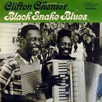 Purchase Clifton Chenier - Black Snake Blues