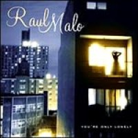 Purchase Raul Malo - You're Only Lonely
