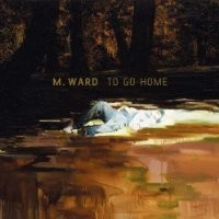 Purchase M. Ward - To Go Home
