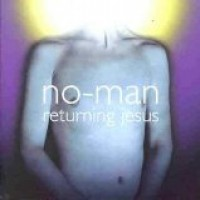 Purchase No-Man - Returning Jesus
