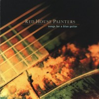 Purchase Red House Painters - Songs For a Blue Guitar