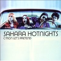 Purchase Sahara Hotnights - C'mon Let's Pretend
