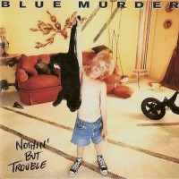 Purchase Blue Murder - Nothin' But Trouble