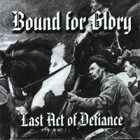 Purchase Bound For Glory - Last Act of Defiance