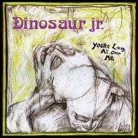 Purchase Dinosaur Jr. - You're Living All Over Me