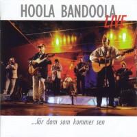 Purchase Hoola Bandoola Band - För Dom Som Kommer Sen