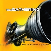 Purchase The Gathering - How To Measure A Planet? CD2
