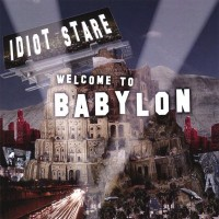 Purchase Idiot Stare - Welcome To Babylon