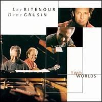 Purchase Dave Grusin & Lee Ritenour - Two Worlds