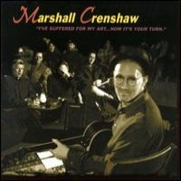 Purchase Marshall Crenshaw - I've Suffered For My Art