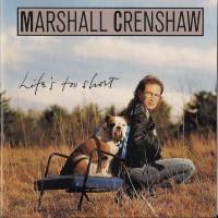 Purchase Marshall Crenshaw - Life's Too Short