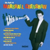 Purchase Marshall Crenshaw - The Best of Marshall Crenshaw: This Is Easy