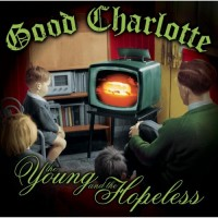 Purchase Good Charlotte - The Young And The Hopeless