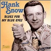 Purchase HANK SNOW - Blues for My Blue Eyes