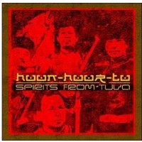 Purchase Huun-Huur-Tu - Spirits From Tuva - REMIXED