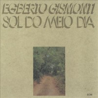 Purchase Egberto Gismonti - Sol Do Meio Dia