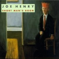 Purchase Joe Henry - Short Man's Room