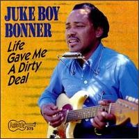 Purchase Juke Boy Bonner - Life Gave Me a Dirty Deal
