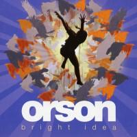 Purchase Orson - Bright Idea