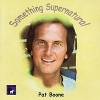 Purchase Pat Boone - Something Supernatural