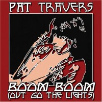 Purchase Pat Travers - Boom Boom