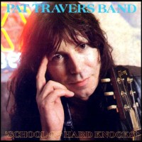 Purchase Pat Travers - School Of Hard Knocks
