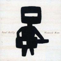Purchase Paul Kelly - Wanted Man