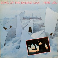 Purchase Pere Ubu - Song of the Bailing Man