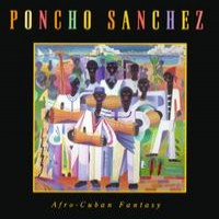 Purchase Poncho Sanchez - Afro-Cuban Fantasy