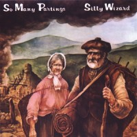 Purchase Silly Wizard - So Many Partings