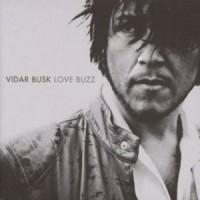 Purchase vidar busk - Love Buzz
