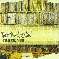 Purchase Fatboy Slim - Praise Yo u