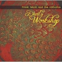Purchase Frank Black And The Catholics - Devil's Workshop
