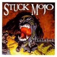 Purchase Stuck Mojo - Violated