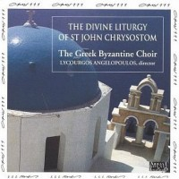 Purchase The Greek Byzantine Choir - The Divine Liturgy Of Saint John Chrysostom