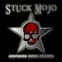Purchase Stuck Mojo - Southern Born Killers