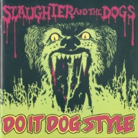 Purchase Slaughter and the Dogs - Do it Dog Style