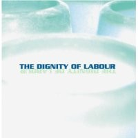 Purchase The Dignity of Labour - The Dignity of Labour