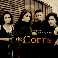 Purchase The Corrs - Forgiven, Not Forgotten