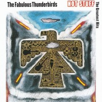 Purchase The Fabulous Thunderbirds - Hot Stuff - The Greatest Hits