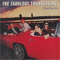 Purchase The Fabulous Thunderbirds - T-Bird Rhythm