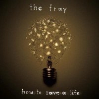Purchase The Fray - How To Save A Life
